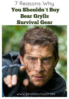 7 Reasons why you shouldn't buy Bear Grylls Survival Gear.