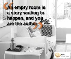 """""""An empty room is a story waiting to happen, and you are the author"""""""