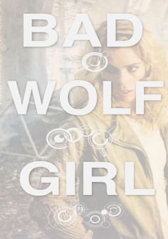 Bad Wolf Girl Doctor Who Rose, Rose And The Doctor, Doctor Who Art, Guardians Of The Universe, Tardis Blue, Science Fiction Books, Wolf Girl, Rose Tyler, Bad Wolf