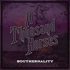 Southernality A Thousand Horses http://www.amazon.com/dp/B00S24RSUQ/ref=cm_sw_r_pi_dp_pTXzwb1E4QTBJ
