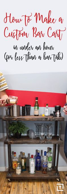 Have an hour and some extra cash? Here's how to make a super-simple (and affordable) bar cart.