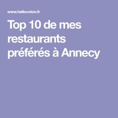 Top 10 de mes restaurants préférés à Annecy