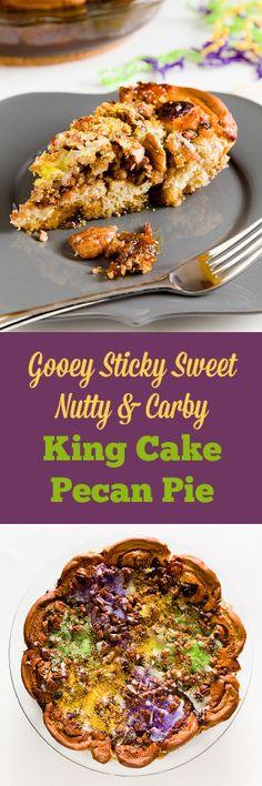 The Ultimate Mardi Gras Dessert - Gooey Sticky Sweet King Cake Pecan Pie