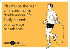 May this be the year your consecutive double-under number finally exceeds your average bar tab total.