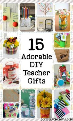 Need some teacher gift ideas for End-of-the-School-Year or Teacher Appreciation?  Check out these 15 DIY Teacher Gifts.