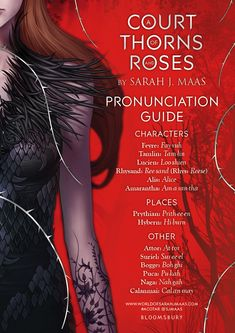 A pronunciation guide to help you with some of the names and places in A COURT OF THORNS AND ROSES by Sarah J. Maas