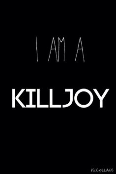 Yep for sure I am,  any name suggestions for my Killjoy name