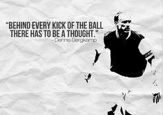 """Behind every kick of the ball there has to be a thought"" – Dennis Bergkamp Best Football Quotes, Soccer Quotes, Soccer Problems, Play Soccer, Soccer Stuff, Football Stuff, Dennis Bergkamp, Tennis Trainer, Soccer Inspiration"