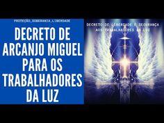DECRETO DE ARCANJO MIGUEL PARA TODOS TRABALHADORES DA LUZ - LIBERDADE - SOBERANIA - PROTEÇÃO - YouTube
