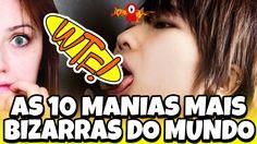 AS 10 MANIAS MAIS BIZARRAS DO MUNDO