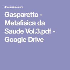 Gasparetto - Metafisica da Saude Vol.3.pdf - Google Drive