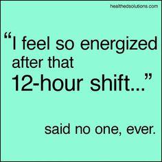 I feel so energized...said no one ever