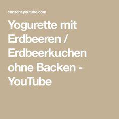 Yogurette mit Erdbeeren / Erdbeerkuchen ohne Backen - YouTube Math, Youtube, Yogurt, Strawberries, Recipies, Math Resources, Youtubers, Youtube Movies, Mathematics