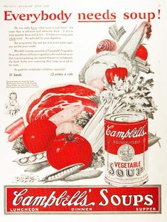 1925 Campbell's Soup vintage ad. Everyone needs soup! For luncheon, dinner, supper. 21 kinds and 12 cents a can.
