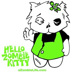 """This is the image of the Premiere product from A Zombie Life. It features """"Zombie Kitty"""". Isn't she adorably grotesque™? If you have a stuffed animal like this, make sure your other stuffed toys are tucked away safely at night.  Note: Newer t-shirts do not have Hello"""