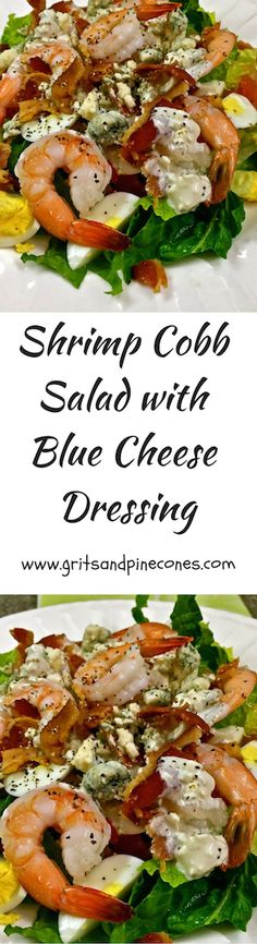 Shrimp Cobb Salad with Blue Cheese Dressing is full of shrimp, bacon, hard-boiled eggs, tomatoes, romaine lettuce and homemade blue cheese dressing. via @http://www.pinterest.com/gritspinecones/