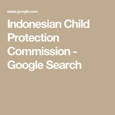 Indonesian Child Protection Commission - Google Search
