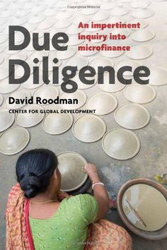 Due Diligence: An Impertinent Inquiry into Microfinance