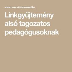 Linkgyűjtemény alsó tagozatos pedagógusoknak Youth Ministry, Help Teaching, Kids And Parenting, Kids Learning, Homeschool, Therapy, Classroom, Teacher, Education
