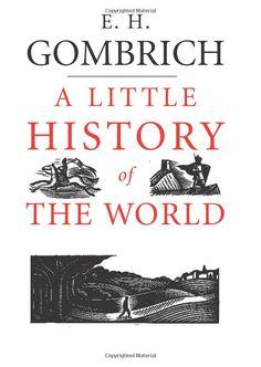 A Little History of the World: Amazon.de: Ernst H. Gombrich, Clifford Harper, Caroline Mustill: Fremdsprachige Bücher