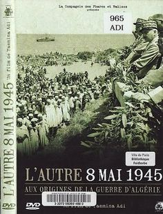 L'Autre 8 mai 1945 aux origines de la guerre d'Algérie 2008 - http://cpasbien.pl/lautre-8-mai-1945-aux-origines-de-la-guerre-dalgerie-2008/