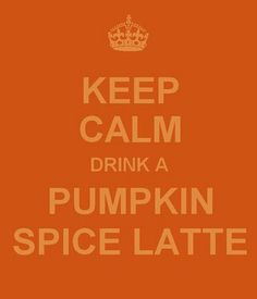 keep calm pumpkin spice latte