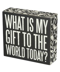 Take a look at this 'What Is My Gift?' Box Sign by Primitives by Kathy on today!