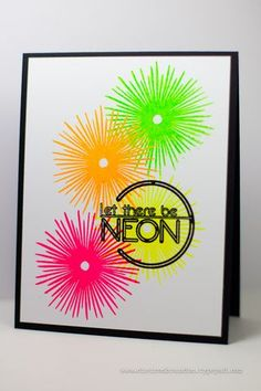 Got this stamp set, mostly just for this stamp!!!!! WOOT WOOT!!! Go NEON!!!!! Card by Cheiron Brandon