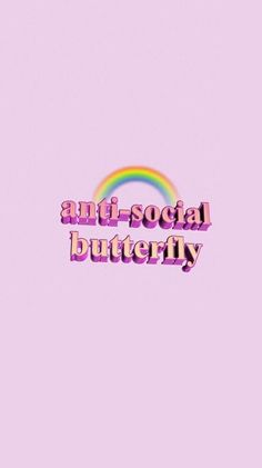 Anti-social butterfly aesthetic wallpaper Image about cute in by ️the bestest Teenager Wallpaper, Teen Wallpaper, Tumblr Iphone Wallpaper, Cool Wallpaper, Wallpaper Quotes, Wallpaper Backgrounds, Cellphone Wallpaper, Butterfly Wallpaper Iphone, Phone Backgrounds Tumblr