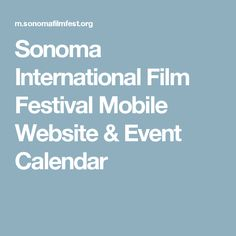 Sonoma International Film Festival Mobile Website & Event Calendar