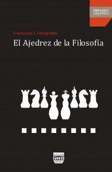 El ajedrez de la filosofía. Francisco J. Fernández