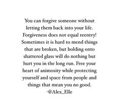Forgiveness does not equal re entry. Forgiveness is peace