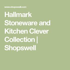 Hallmark Stoneware and Kitchen Clever Collection | Shopswell