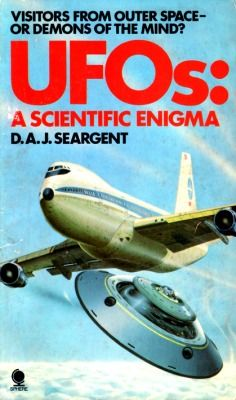UFOs: A Scientific Enigma by D. A. J. Seargent (Sphere, 1978).