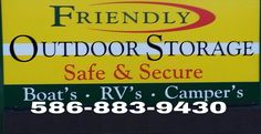 VISIT OUR NEW WEB PAGE @http://www.friendlyoutdoorstorage.com/●Friendly Outdoor Storage●Phone 586-883-9430.●Fax 586-883-9435●33400 Maple Lane●Sterling Heights, Michigan48312Friendly Outdoor Storage Located in Sterling Hgts Mi. provides Secured and Safe storage for all of your recreational vehicles.●Automated Access Gate with pin# for personal access,●Clean out Station on site, ●1' foot of Asphalt Millings with Highway underlayment on whole property,for a no weed and dust free parking…