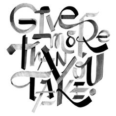 Typeverything.com - Give more than you take by...