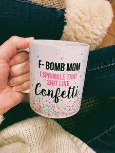 F-Bomb Mom I Sprinkle That Sh*t Like Confetti Mug Our line of handmade coffee mugs are the perfect inspiration to get you up & going in the morning! ◾ 11 ounces ceramic white mug◾ Each Coffee Mug has the design printed on two sides◾ Hand-w Coffee Mug Quotes, Cute Coffee Mugs, Coffee Humor, Coffee Cups, Coffee Time, Morning Coffee, Beer Quotes, Coffee Canister, Coffee Plant