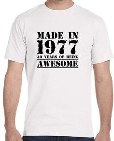 Now available on our store Made in 1977 40 Y... Check it out here!http://www.tshirtmegastore.com/products/made-in-1977-40-years-of-being-awesome-mens-t-shirt?utm_campaign=social_autopilot&utm_source=pin&utm_medium=pin
