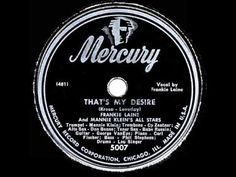▶ 1947 HITS ARCHIVE: That's My Desire - Frankie Laine (his original hit version) - YouTube