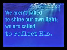 Afbeeldingsresultaat voor we are not called to shine our own light
