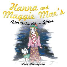Hanna and Maggie Mae's Adventure with the Stars Maggie Mae, Adventure, Stars, Amazon, Movie Posters, Movies, Kids, 2016 Movies, Children