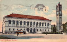 Boston Public Library. This postcard's best days are behind it, but I suppose allowances should be made considering it was mailed way back in 1908. The card was published by the Robbins Brothers Co., a Boston company that operated between 1907 and 1912.