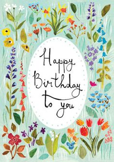 Birth Day QUOTATION - Image : Quotes about Birthday - Description Illustration Love Floral Louise Cunningham Sharing is Caring - Hey can you Share this Happy Birthday Messages, Happy Birthday Quotes, Happy Birthday Images, Birthday Love, Happy Birthday Greetings, Birthday Pictures, Happy Birthday Floral, Sister Birthday, Bday Cards