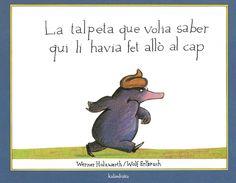 Kalandraka: La talpeta que volia saber qui li havia fet allò al cap Wolf, Children's Literature, Pre School, Editorial, Books, Education, Short Stories, Children's Books, Folktale