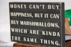 We agree! Especially Street Treats marshmallows made from scratch. | buy local! | #foodtruck #dessert #Seattle #wedding #catering | Street Treats Food Truck, Seattle WA | www.streettreatswa.com Sweet Memes, Money Cant Buy Happiness, Seattle Fashion, Buy Local, Food Trucks, Seattle Wedding, Wedding Catering, Marshmallows, Treats