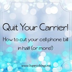 Cut Your Cell Phone Bill in Half (or more!)