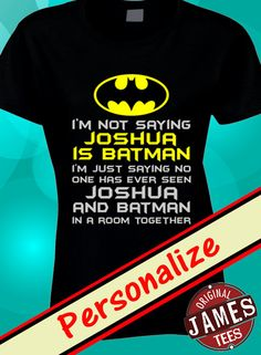 Batman Any Name T Shirt Personalized I'm not by OriginalJamesTees