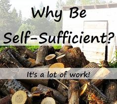 self sufficient, self-sufficient, homesteader, homesteading