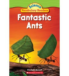 """Fantastic Ants"" by Elizabeth Bennett {Science Vocabulary Readers from Scholastic}  This is one of my favorite ""go-to"" mentor texts for first & second grade informational text lessons.  It has almost every text feature I could ask for in one book."