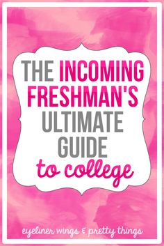 The Incoming Freshman's Guide To College - Everything You Need To Know Before College // eyeliner wings & pretty things